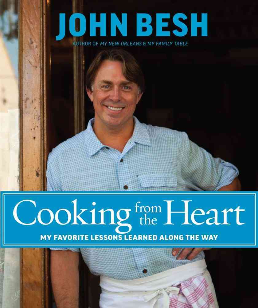 Cooking from the Heart By Besh, John